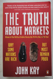 John Kay, THE TRUTH ABOUT MARKETS