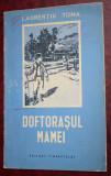 LAURENTIU TOMA - DOFTORASUL MAMEI ~ 1952 ~ Ilustratii Anatol Sirin