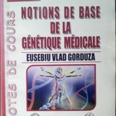 Notions de base de la genetique medicale- Eusebiu Vlad Gorduza