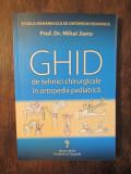 Ghid de tehnici chirurgicale în ortopedia pediatrică - Mihai Jinau