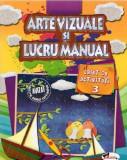 Arte vizuale şi lucru manual. Caiet de activități (nr. 3) Clasa a II-a
