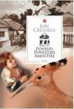 Cumpara ieftin Povesti, povestiri, amintiri/Ion Creanga