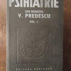 PSIHIATRIE-V.PREDESCU VOL. I