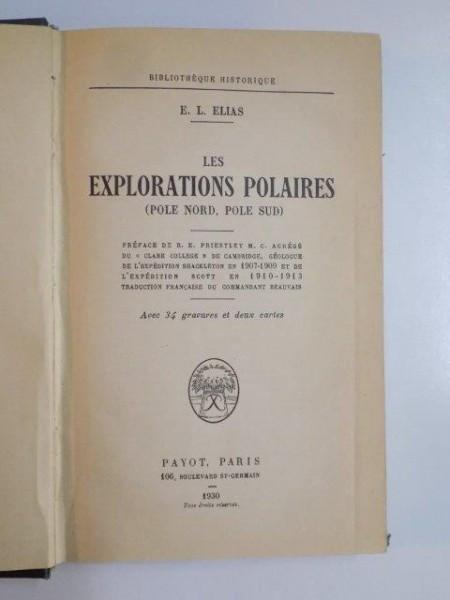 LES EXPLORATIONS POLAIRES (POLE NORD, POLE SUD) par E.L. ELIAS, PARIS 1930