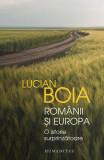 Românii și Europa. O istorie surprinzătoare
