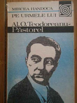 Pe Urmele Lui Al. O. Teodoreanu - Pastorel - Mircea Handoca ,296369 foto