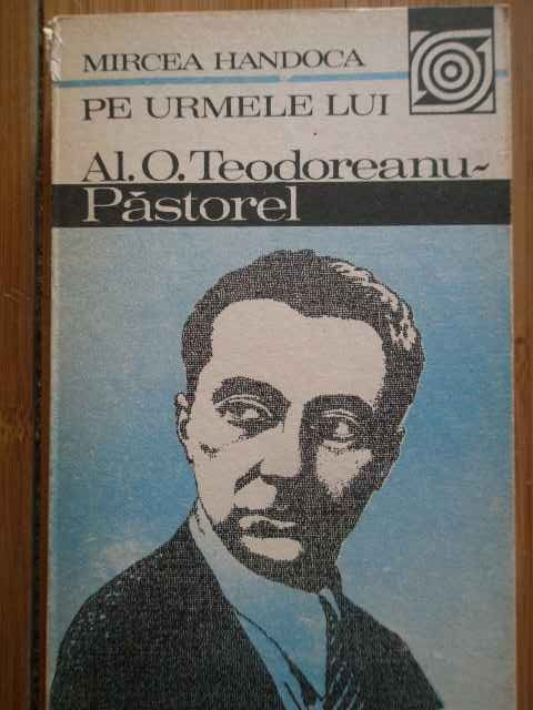 Pe Urmele Lui Al. O. Teodoreanu - Pastorel - Mircea Handoca ,296369