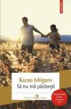Sa nu ma parasesti (editia 2017)/Kazuo Ishiguro