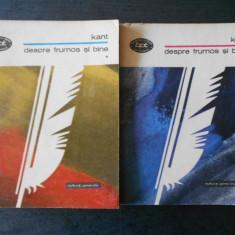 IMMANUEL KANT - DESPRE FRUMOS SI BINE 2 volume