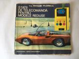 Statii de telecomanda pentru modele reduse, Sergiu Florica, Ed.Ion Creanga 1972