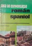 GHID DE CONVERSATIE ROMAN-SPANIOL - DAN MUNTEANU