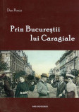 Prin Bucureștii lui Caragiale