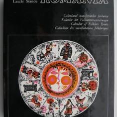 Romania. Calendarul manifestarilor folclorice – Liviu Cernaianu, Lascar Stancu