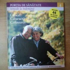 REVISTA PORTIA DE SANATATE NR 4 CANCER , CATARACTA , COLESTEROL , 2011