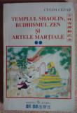 Templul Shaolin, Budhismul Zen si artele martiale (2 vol.)/Cezar Culda