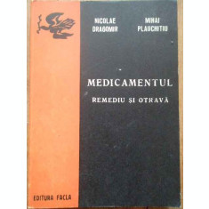 Medicamentul Remediu Si Otrava - Nicolae Dragomir Mihai Plauchitiu ,277621