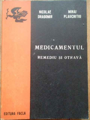 Medicamentul Remediu Si Otrava - Nicolae Dragomir Mihai Plauchitiu ,277621 foto