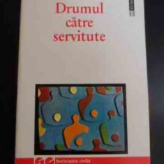 Drumul Catre Servitute - F.a. Hayek ,547367