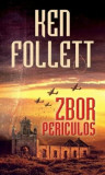 Zbor periculos/Ken Follett