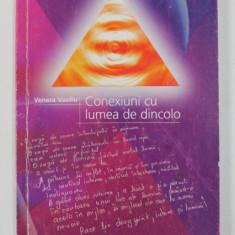 CONEXIUNI CU LUMEA DE DINCOLO de VENERA VASILIU , VOLUMUL I , 2001