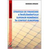 Strategii de finantare a invatamantului superior romanesc in context european - Mariana Iatagan