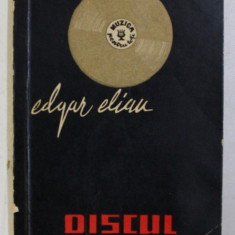 DISCUL : ISTORIC , SFATURI PENTRU DISCOFILI de EDGAR ELIAN , 1964