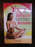 Yoga pentru femeile care aspira sa fie sanatoase, armonioase-Calin Aida
