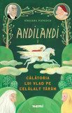 Calatoria lui Vlad pe Celalalt Taram (Seria Andilandi, vol. 1)/Sanziana Popescu