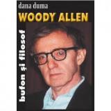 Woody Allen Bufon Si Filosof | Dana Duma