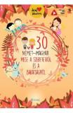 30 nemet-magyar mese a szeretetrol es a baratsagrol. 30 de povesti despre dragoste (german-maghiar)