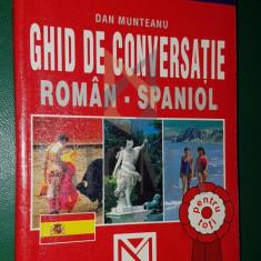 MUNTEANU DAN - Ghid de Conversatie ROMAN-SPANIOL (din Romana in Spaniola !), 2005, Bucuresti