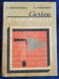 Cartea Zidarului 1980 Manual I. Davidescu și C. Roșoga