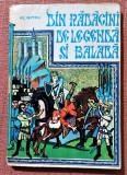Din radacini de legenda si balada. Ilustratii de Mircea Nicolau - Al. Mitru, Junimea, 1981, Alexandru Mitru