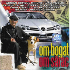 CD Om Bogat Om Sărac, original, manele
