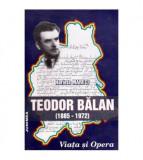 Teodor Balan (1885-1972) Viata si Opera