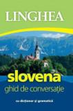 Slovena. Ghid de conversatie. Ed. I/***