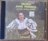 Cumpara ieftin CD Valeria Peter Predescu – Ia-mă-n Brațe, Dorule (original,holograma)