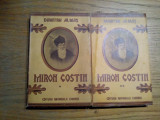 MIRON COSTIN - 2 Vol. - Dumitru Almas - Ed. Nationala-Ciornei, 1939, 359+299 p.