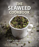 The Seaweed Cookbook: A Forager's Guide to Edible Seaweeds and Delicious Recipes to Cook with Them