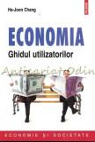 Cumpara ieftin Economia. Ghidul Utilizatorilor - Ha-Joon Chang