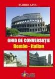 Ghid de conversatie Roman - Italian/Florin Savu