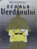 Scoala Verdunului - Arnold Zweig