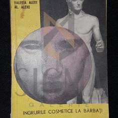 INGRIJIRILE COSMETICE LA BARBATI - VALERIA ALEXE , AL . ALEXE
