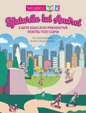 Sfaturile lui Andrei. Carte educativ-preventiva pentru toti copiii/Ion Gheorghediac, Andrei Gheorghediac