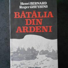 HENRI BERNARD, ROGER GHEYSENS - BATALIA DIN ARDENI