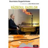 Razboiul gazelor - Amenintarea rusa - Roumiana Ougartchinska