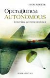 Operatiunea Autonomus. In Romania in vreme de razboi