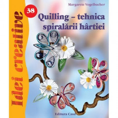 Quilling - tehnica spiralarii hartiei | Margarete Vogelbacher