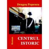 Centrul istoric - Dragos Popescu