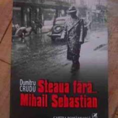 Steaua Fara ...mihail Sebastian +cd - Dumitru Crudu ,538257